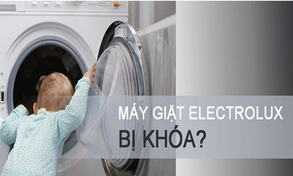 Cách mở khóa máy giặt electrolux khi bị khóa?